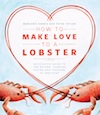 Freelance cookbook copy editing: How to Make Love to a Lobster
