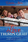 Book cover: Love Trumps Grief by Kristin Akin
